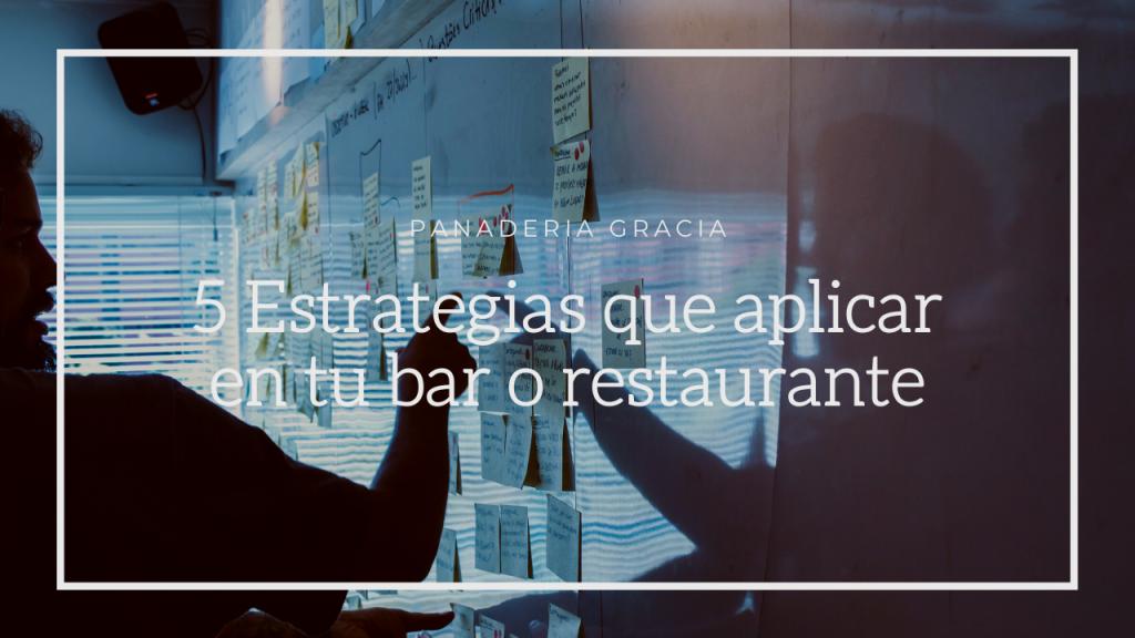 5 estrategias que aplicar en tu bar o restaurante