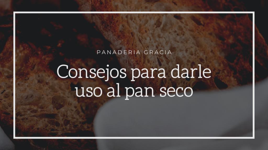 que hacer con el pan seco